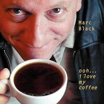 Ooh, I Love My Coffee