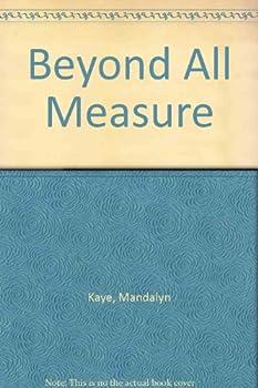 Mass Market Paperback Beyond All Measure Book