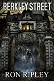 Berkley Street: Supernatural Horror with Scary Ghosts & Haunted Houses (Berkley Street Series Book 1) (English Edition)