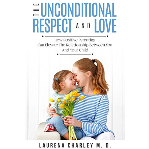 The Unconditional Respect and Love audiobook cover art
