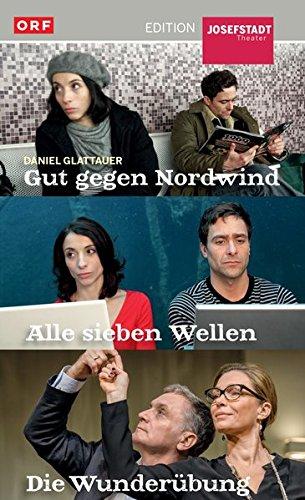 Daniel Glattauer Set: Gut gegen Nordwind, Alle sieben Wellen, Die Wunderübung [3 DVDs]
