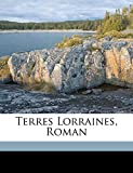 Terres Lorraines, Roman - Nabu Press - 15/10/2010