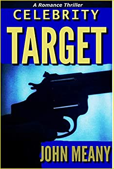 Celebrity Target: A Romance Thriller by [John Meany]