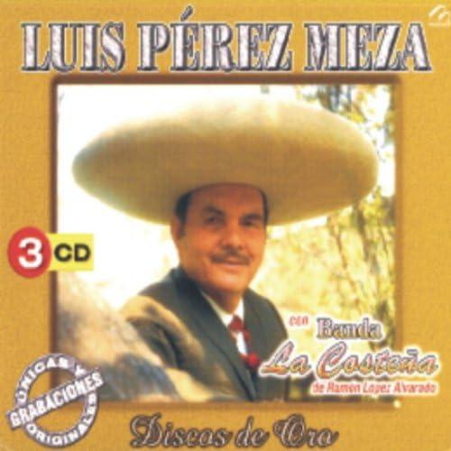 Luis Pérez Meza, Banda La Costeña & Luis Pérez Meza Con Banda La Costeña