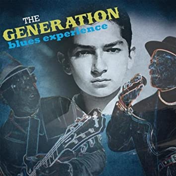 The Generation Blues Experience