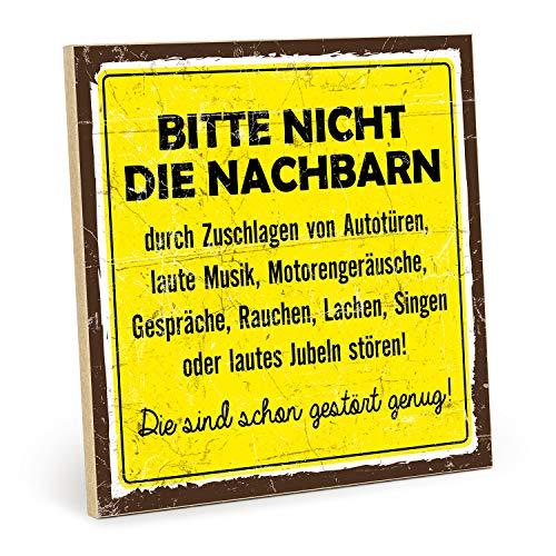 TypeStoff Holzschild mit Spruch – Bitte Nicht DIE NACHBARN – im Vintage-Look mit Zitat als Geschenk und Dekoration (Größe: 19,5 x 19,5 cm)