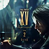 FINAL FANTASY XV Original Soundtrack Volume 2【1/2】