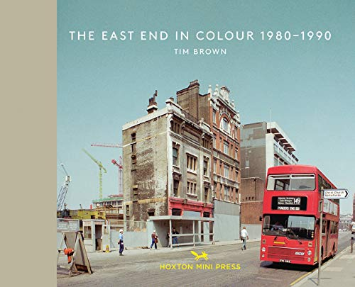 Brown, T: East End In Colour 1980-1990 (Vintage Britain, Band 5)