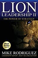 Lion Leadership II: The POWER of STRATEGY
