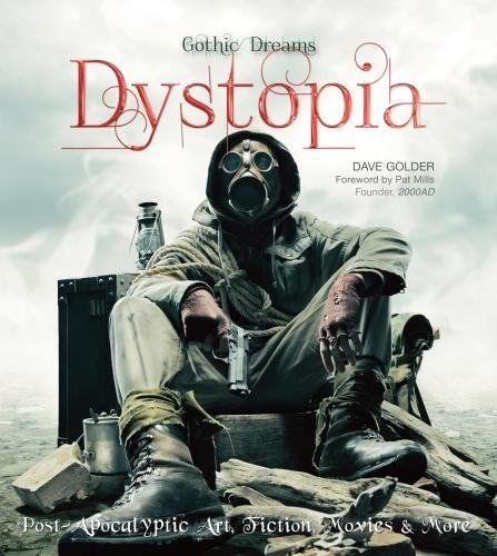 Dystopia: Post-Apocalyptic Art, Fiction, Movies & More (Gothic Dreams)