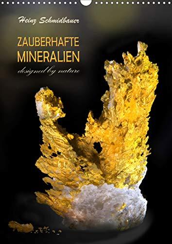 ZAUBERHAFTE MINERALIEN designed by nature (Wandkalender 2021 DIN A3 hoch)