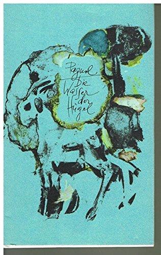 Die Wasser der Hügel. Aus dem Französischen von Pamela Wedekind.
