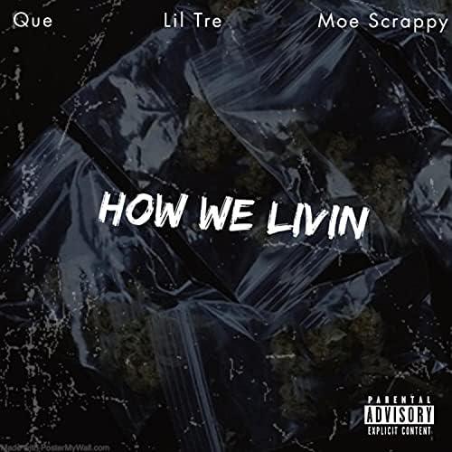Lil Tre feat. QUE & MOE Scrappy