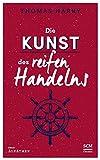 Die Kunst des reifen Handelns (Selbstführung - Edition Aufatmen (3), Band 3) - Thomas Härry