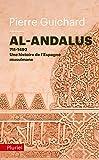 Al-Andalus - 711-1492 : une histoire de l'Espagne Musulmane