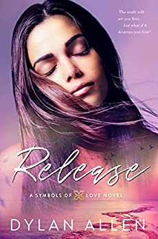 Release (Symbols of Love Book 3) by [Dylan Allen]