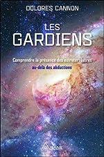 Les gardiens - Comprendre la présence des extraterrestres au-delà des abductions de Dolores Cannon