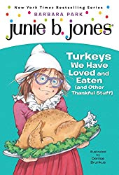 Thanksgiving Chapter Books for Kids - Junie B. Jones: Turkeys We Have Loved and Eaten (and Other Thankful Stuff)