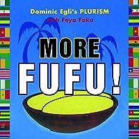 More Fufu!