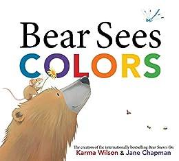 Bear Sees Colors by [Karma Wilson, Jane Chapman]