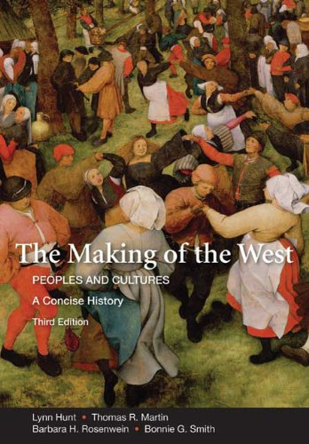 The Making of the West: A Concise History, Combined Version (Volumes I & II): Peoples and Cultures (Making of the West,