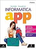 Informatica app. Per il secondo biennio dei Licei. Con e-book. Con espansione online. Con ...
