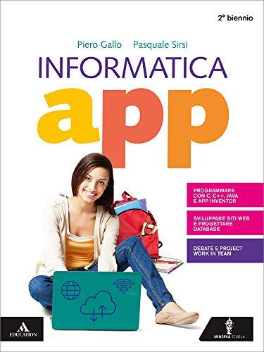 Informatica app. Per il secondo biennio dei Licei. Con e-book. Con espansione online. Con DVD-ROM