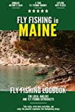 Fly Fishing in Maine: Fly Fishing Log Book for Local Backyard Anglers and Wild Adventure Enthusiasts   Over 100 pages to Log Fishing Trips and Experiences   Essential Journal for the Tackle Box