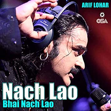 Nach Lao Bhai Nach Lao