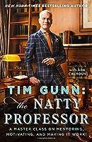 TIM GUNN: THE NATTY PROF