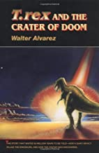 T. rex and the Crater of Doom by Alvarez, Walter (1997) Hardcover