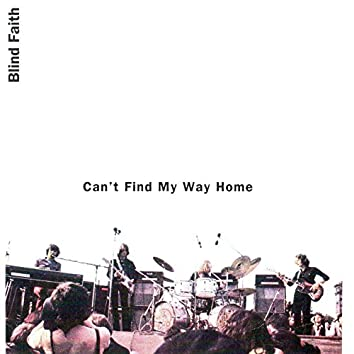Can't Find My Way Home (feat. Steve Winwood, Eric Clapton, Ginger Baker) [Live]