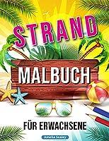 Strand Malbuch: Entspannende Strand Urlaubs Szenen, Schoene Sommer Motive zum Stressabbau