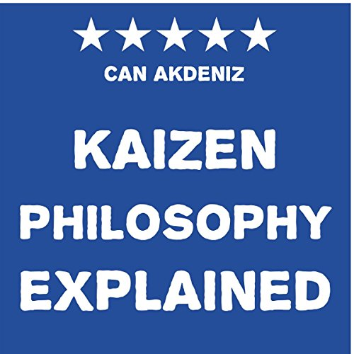 Kaizen Philosophy Explained cover art