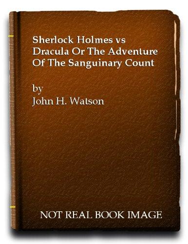 Sherlock Holmes Vs. Dracula: Or The Adventure o... 0385140517 Book Cover