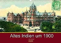 Altes Indien um 1900 (Wandkalender 2022 DIN A3 quer): Ein Kalender mit Reprofotografien antiquarischer Ansichtskarten aus dem alten Indien um 1900 (Monatskalender, 14 Seiten )