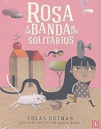 Rosa y la banda de Los Solitarios (Spanish Edition)