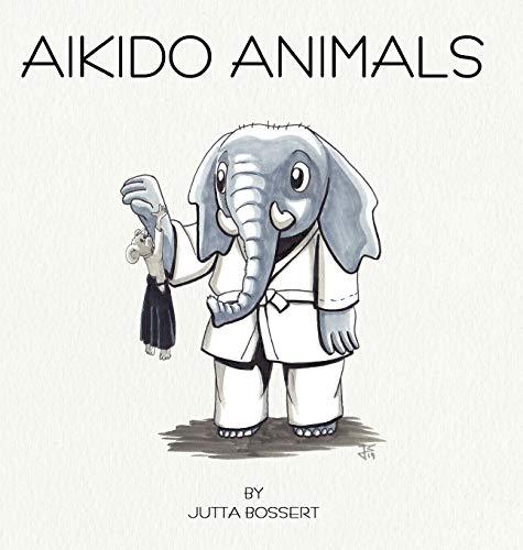 Aikido Animals: An illustrated safari through Aikido stereotypes