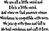 We Are All a Little Weird and Life's a Little Weird Dr seuss Quotes Wall Art Decal for Home Decoration