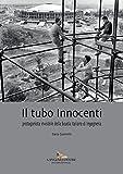 Il tubo Innocenti. Protagonista invisibile della Scuola italiana di ingegneria