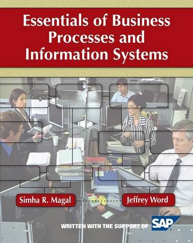 Magal, S: Essentials of Business Processes and Information S (Wiley Plus Products)