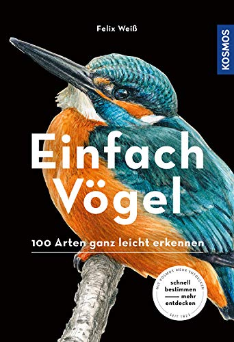 Buchseite und Rezensionen zu 'Einfach Vögel: 100 Arten ganz leicht erkennen' von Felix Weiß