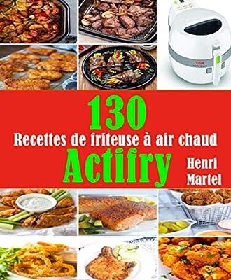 130 Recettes de friteuse à air chaud 'Actifry'