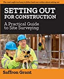 Setting Out For Construction: A Practical Guide to Site Surveying