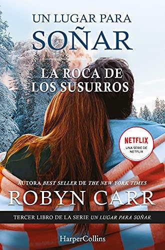 La roca de los susurros (UN LUGAR PARA SOÑAR nº 3) (Spanish Edition)