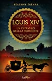 Louis XIV - Un enfant-roi dans la tourmente