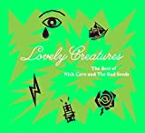 Lovely Creatures-the Best of...(1984-2014) - ick & the Bad Seeds Cave