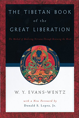 The Tibetan Book of the Great Liberation: Or the Method of Realizing Nirv=ana through Knowing the Mind