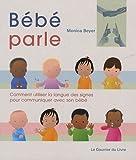 Bébé parle : Comment utiliser la langues des signes pour communiquer avec son bébé