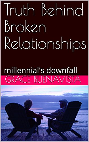 Truth Behind Broken Relationships: millennial's downfall (English Edition)